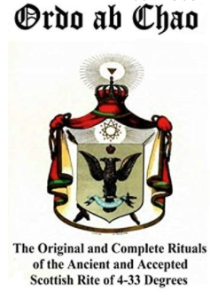 2021-07-28 12_40_41-Ordo ab Chao_ The Original and Complete Rituals of the Ancient and Accepted Scot