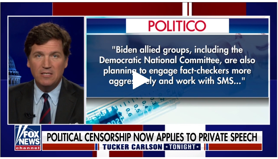 2021-07-28 14_09_17-Tucker Carlson_ Your private conversations will be controlled by the DNC _ Fox N